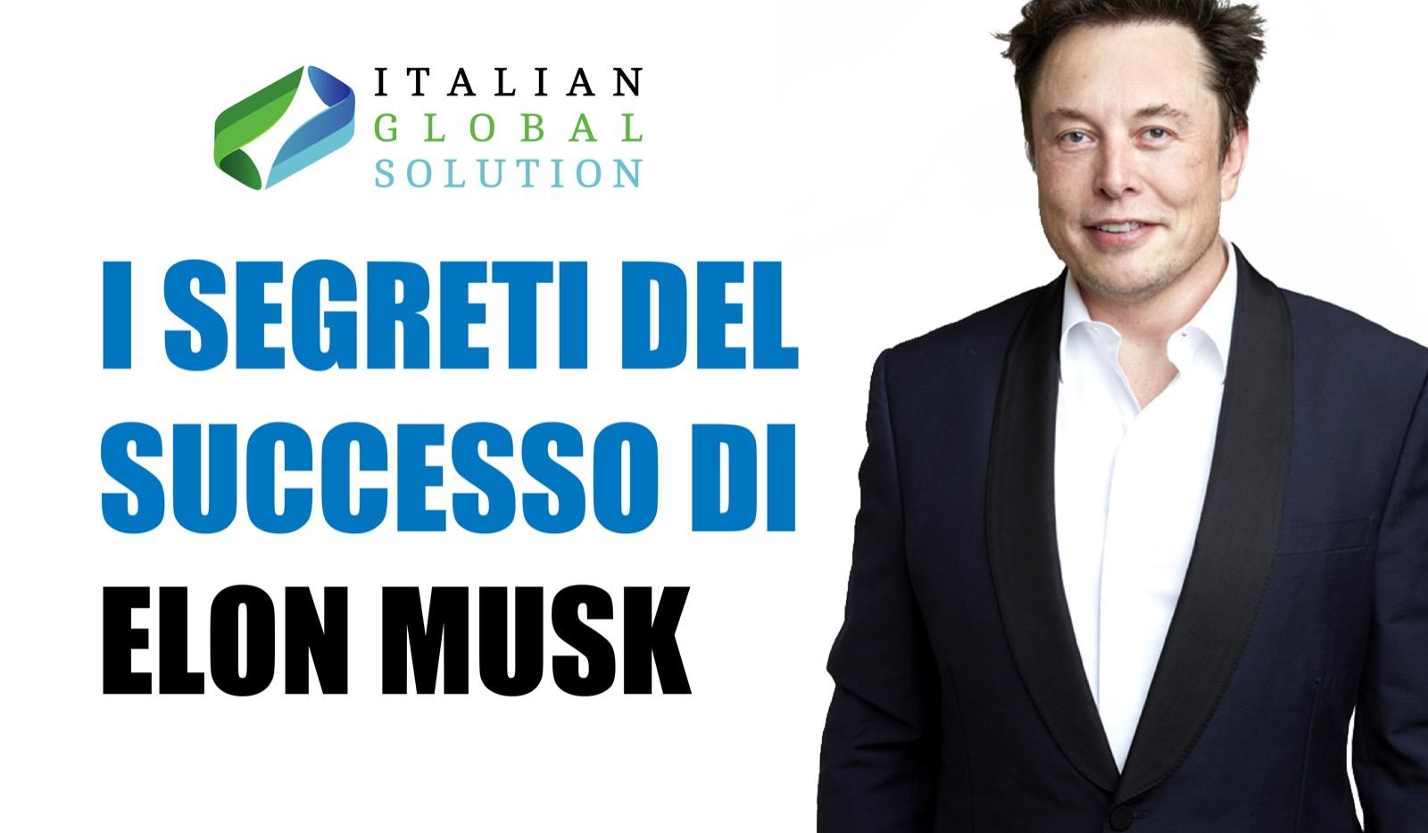 Elon Musk - Le 3 leve del-suo Successo Dirompente
